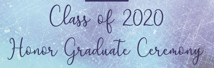 Honoring our Class of 2020 Honor Graduates.  Click here to view a video slideshow honoring all of the Honor Graduates.